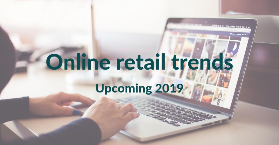 online retail trends 2019