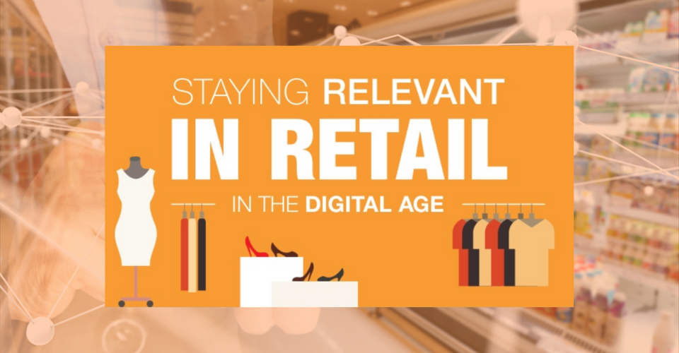 Stay relevant in retail in digital age