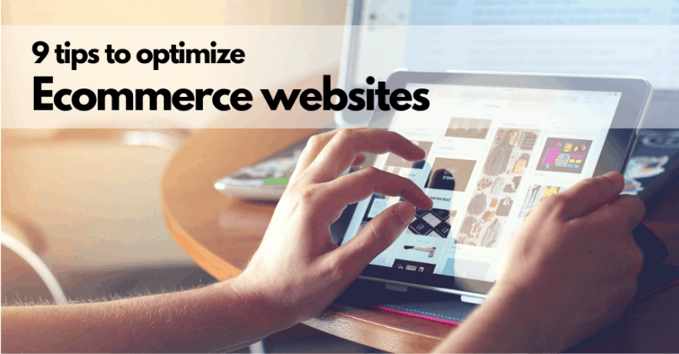 9 tips to optimize ecommerce websites