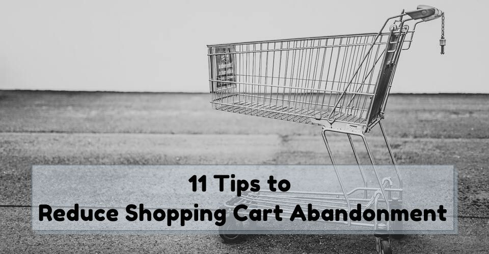 11 Tips to Reduce Shopping Cart Abandonment