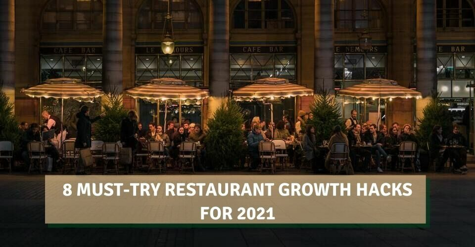 8 Must-Try Restaurant Growth Hacks For 2021