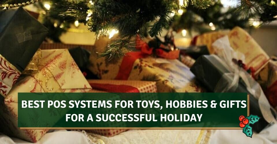 Best POS For Toys, Hobbies & Gifts For A Successful Holiday Season