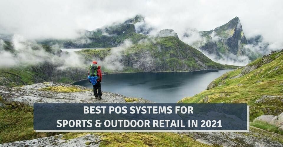 Best POS Systems For Sports & Outdoor Retail In 2021