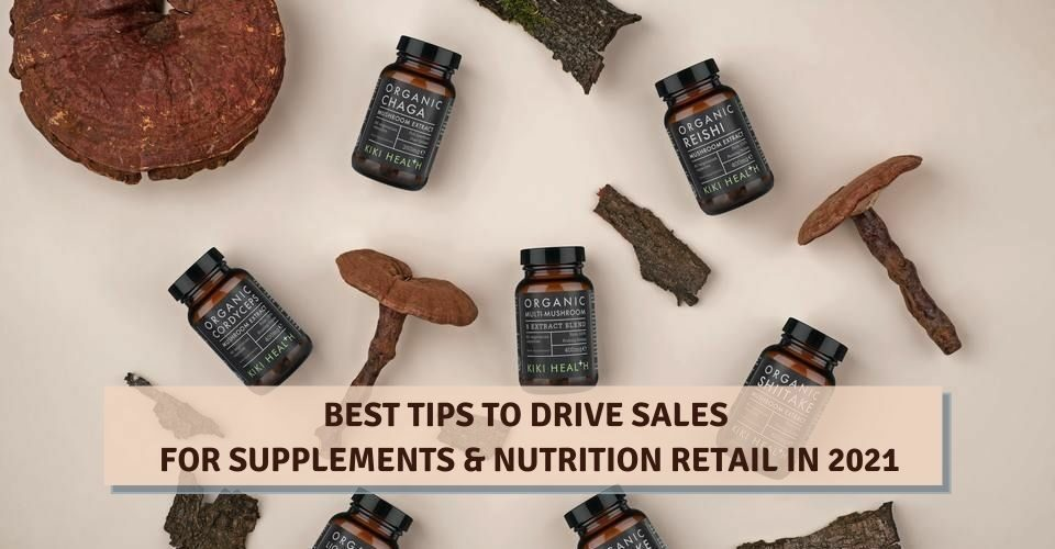Best Tips To Drive Sales For Supplements & Nutrition Retail in 2021