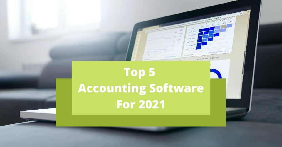 Top 5 Accounting Software For 2021