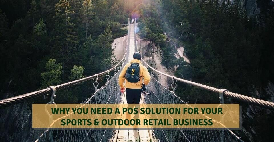 Why You Need A POS Solution For Your Sports & Outdoor Retail Business
