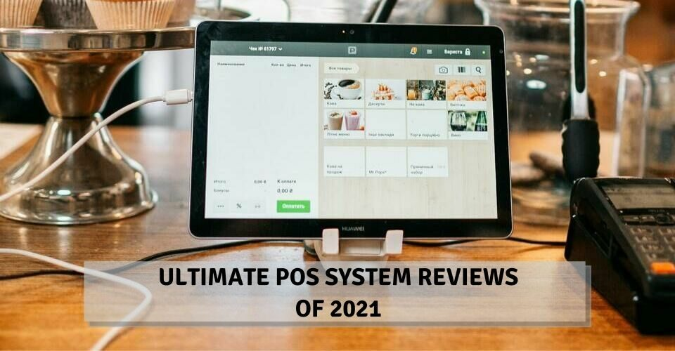 Ultimate POS System Reviews Of 2021