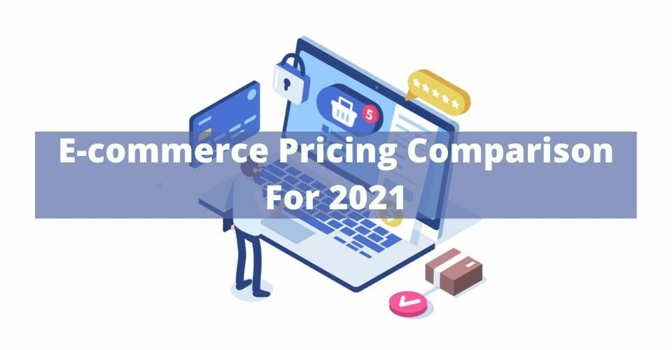 E-commerce Pricing Comparison For 2021