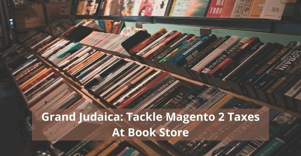 Grand Judaica_ Tackle Magento 2 Taxes at Book Store