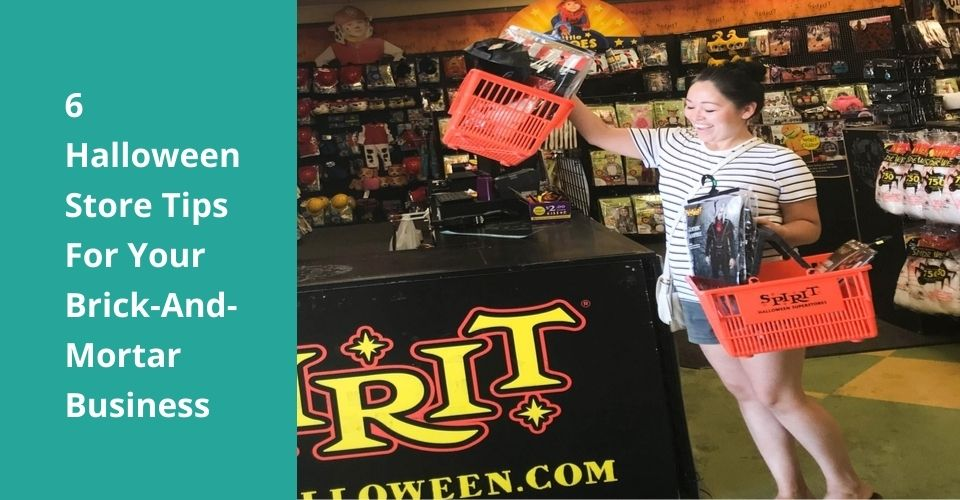 6 Halloween Store Tips For Your Brick-And-Mortar Business