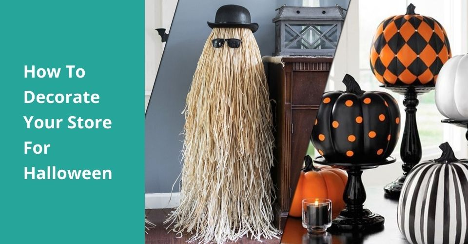 How To Decorate Your Store For Halloween