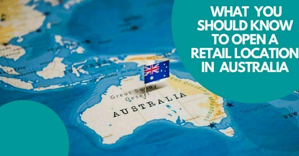 open a retail location in Australia