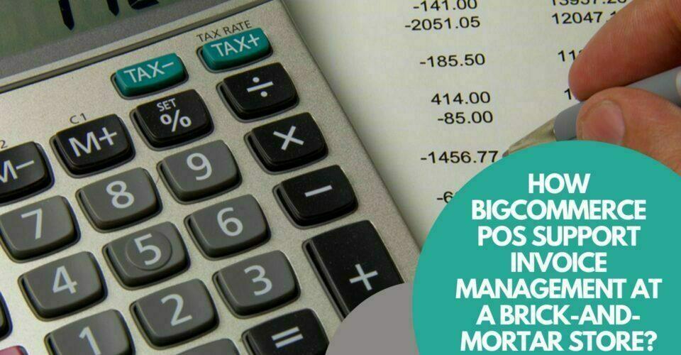 BigCommerce POS invoice management