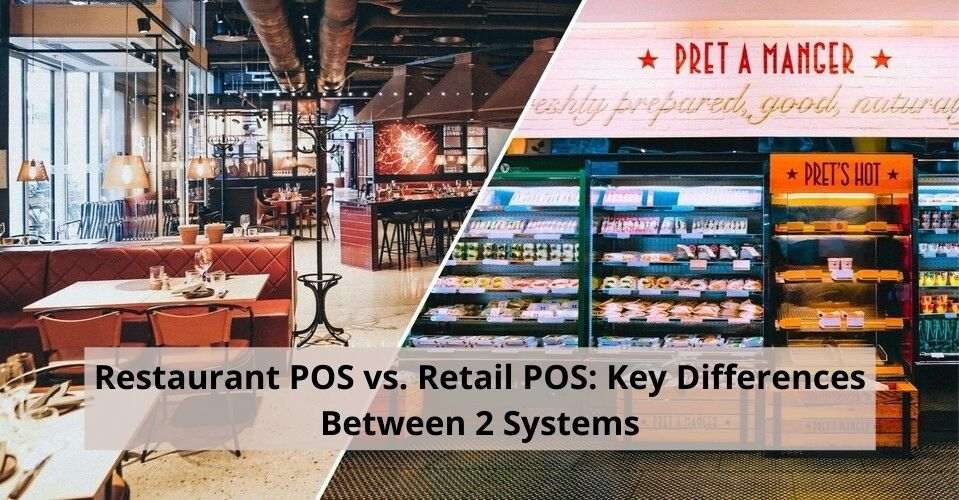 Restaurant POS vs. Retail POS: Key Differences Between 2 Systems