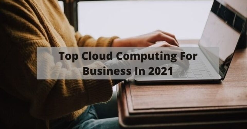 top cloud computing for business in 2021