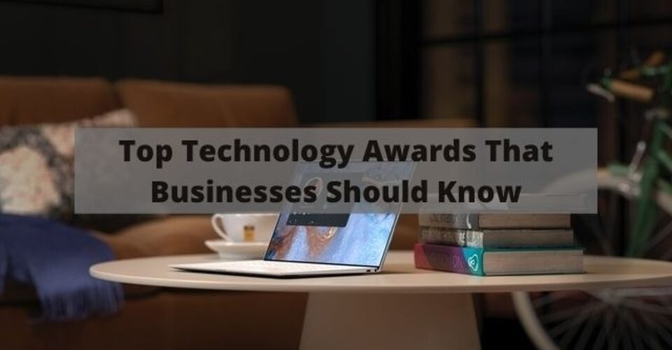 top technology awards businesses should know