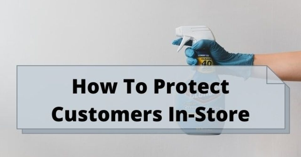 how to protect your customers in-store