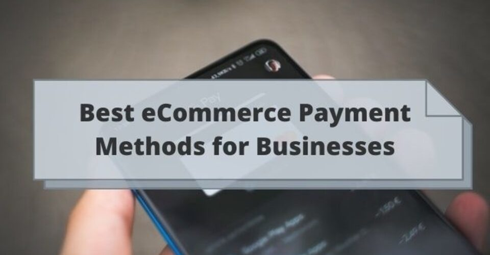 best eCommerce payment methods for businesses