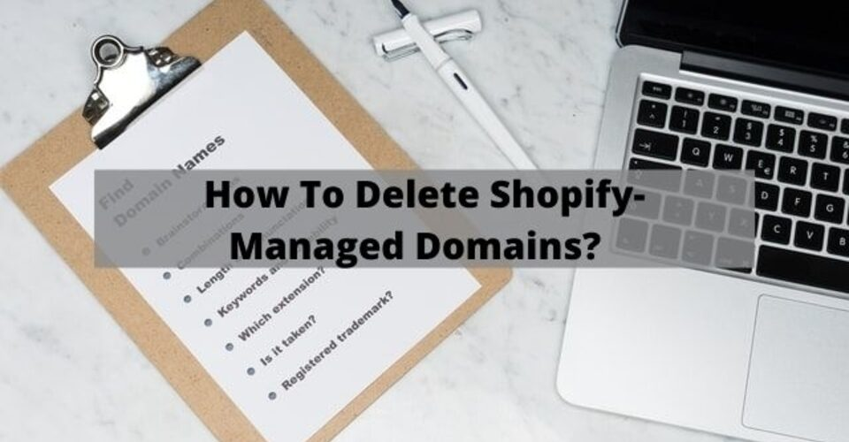 how to delete Shopify-managed domains?