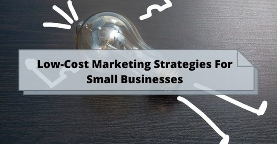 low-cost marketing strategies for small businesses