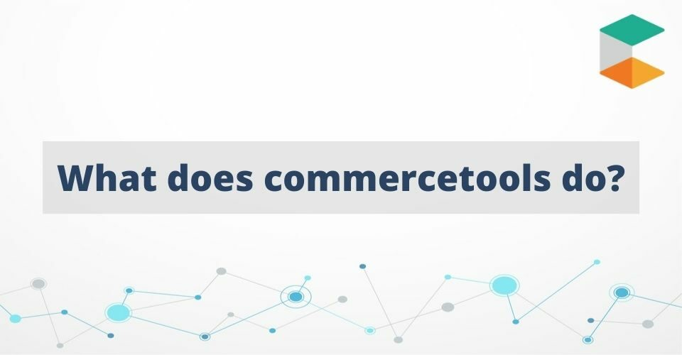 What does commercetools do
