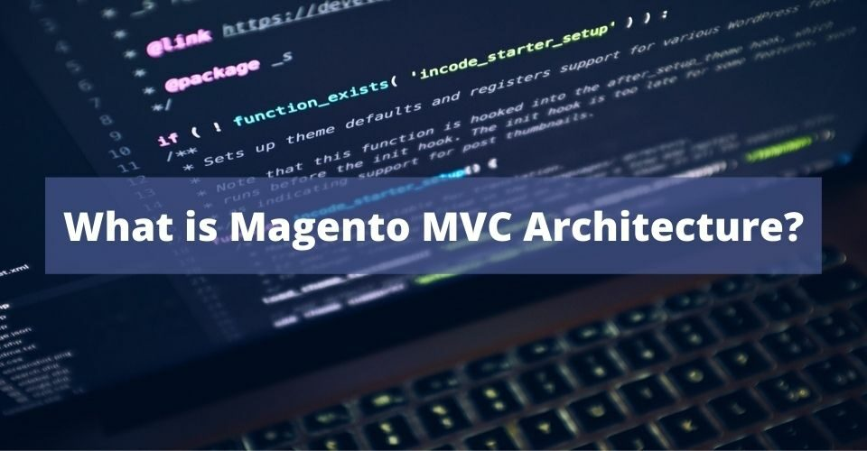 What is Magento MVC Architecture