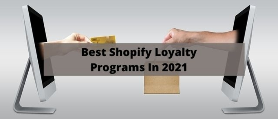 Best Shopify Loyalty Programs in 2021