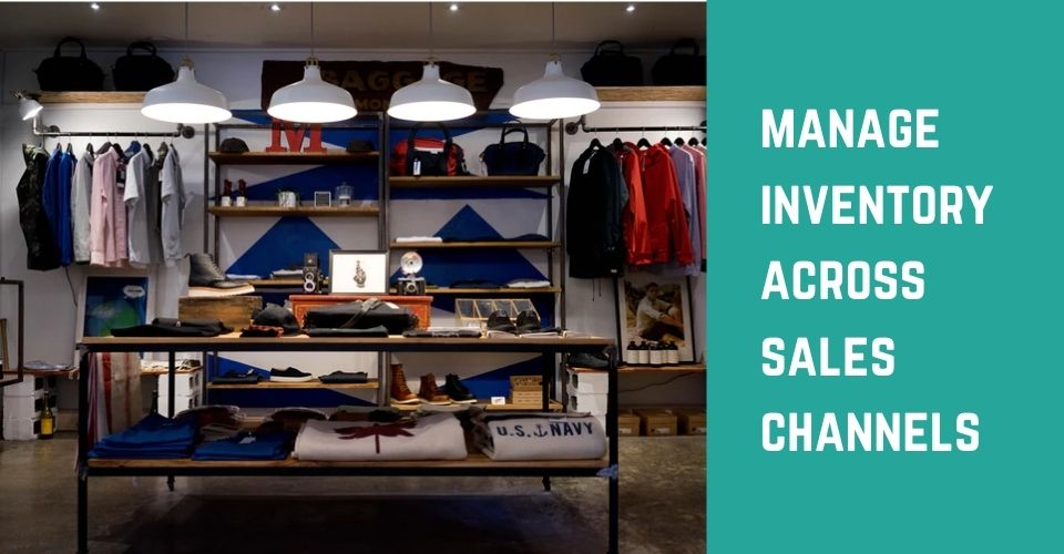 How To Manage Inventory Across Sales Channels?