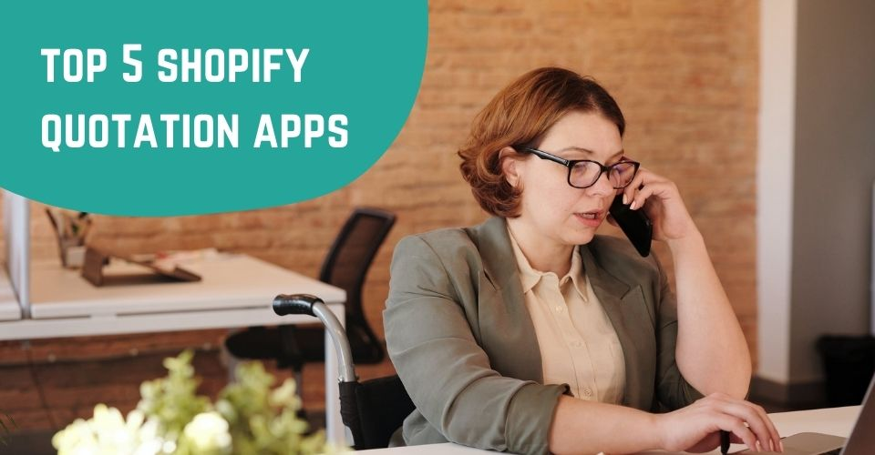 Top 5 Shopify Quotation Apps That Businesses Should Know