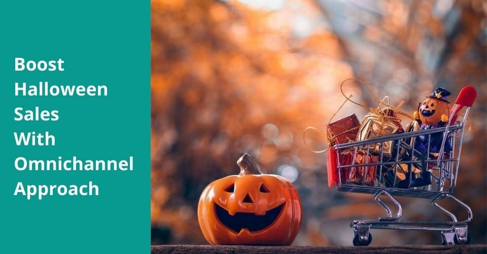 Boost Halloween Sales With Omnichannel Approach