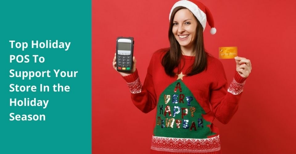 Top Holiday POS To Support Your Store In the Holiday