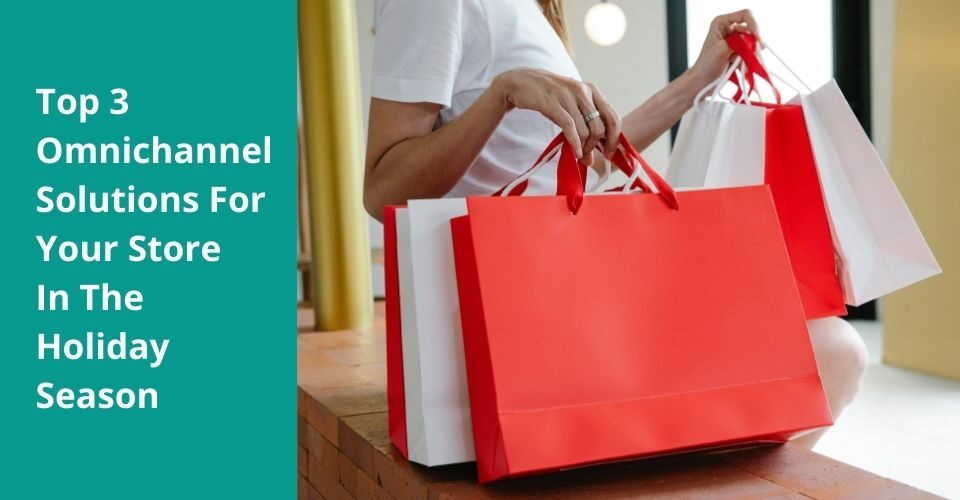 Omnichannel Solutions In the holiday