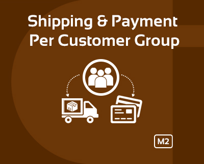 Magento 2 Shipping and Payment Method per Customer Group