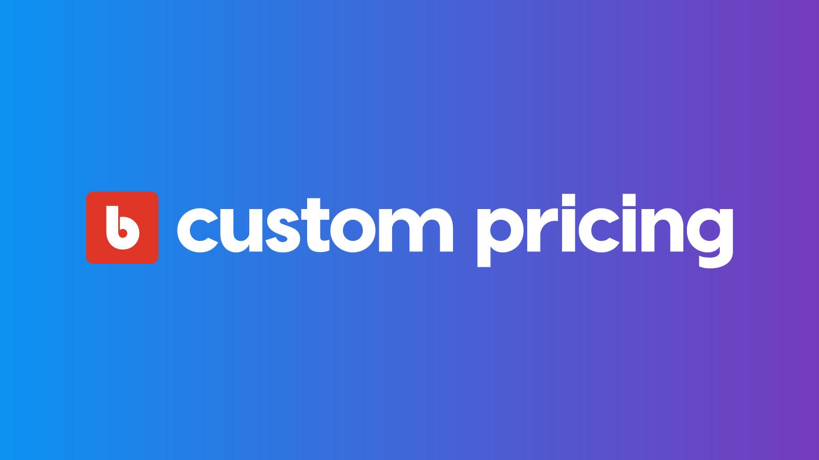 Bold Custom Pricing: Wholesale